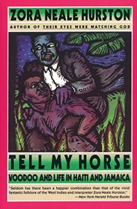 Tell My Horse, by Zora Neale Hurston
